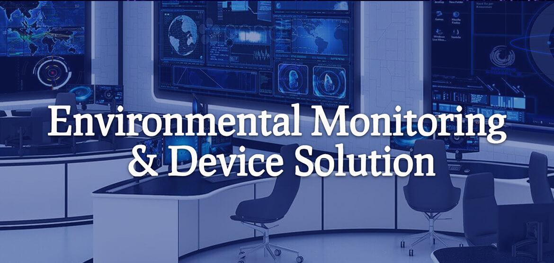Environmental Monitoring & Device Solution